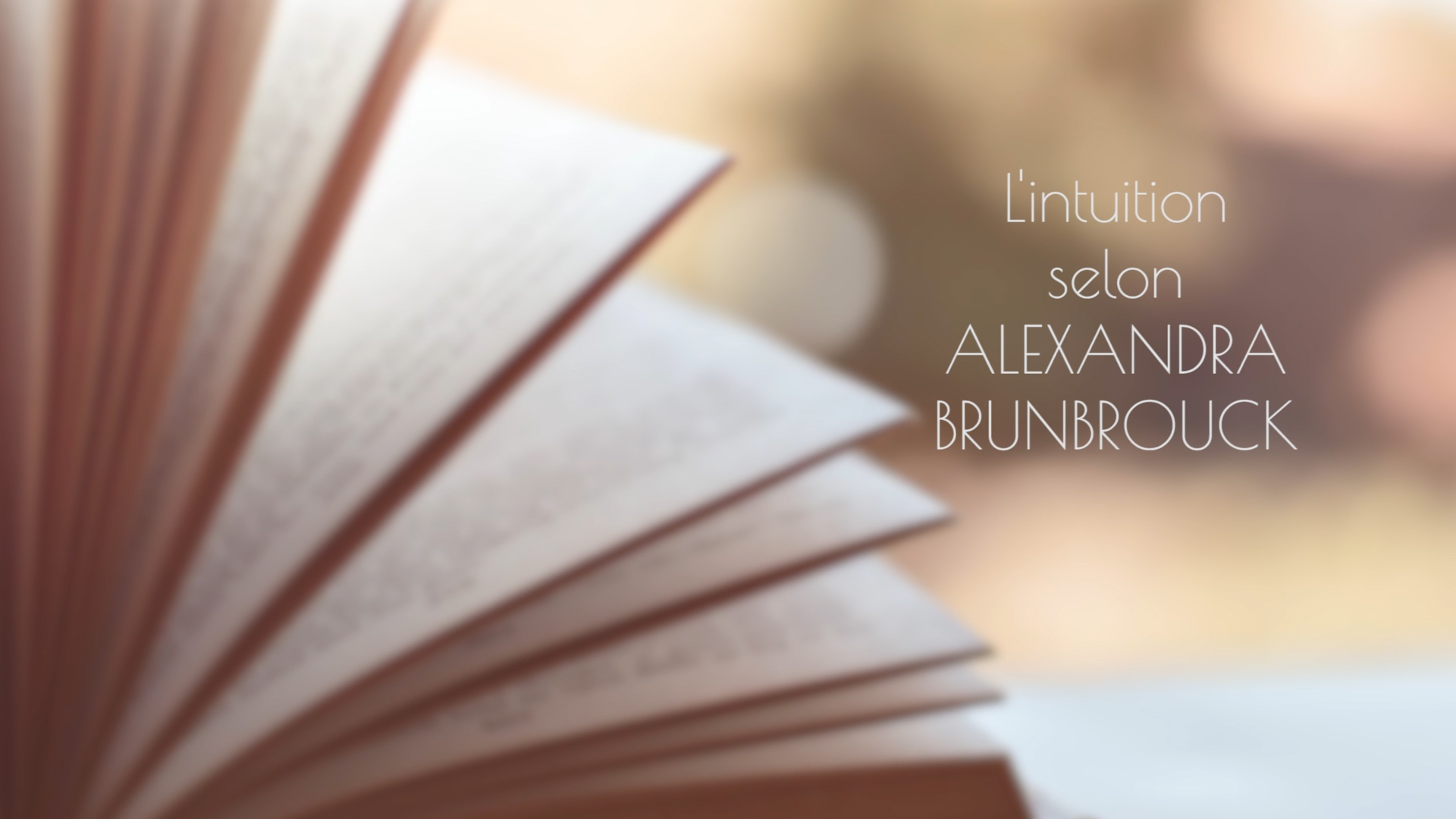 interview d'Alexandra Brunbrouck sur l'intuition